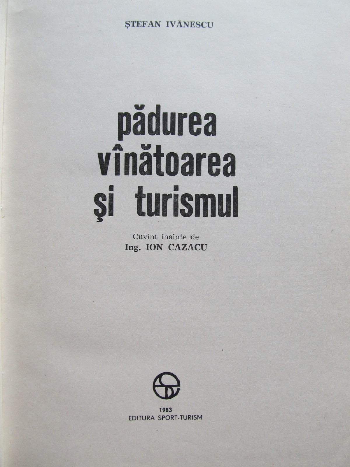 Carte Padurea vanatoarea si turismul - Stefan Ivanescu