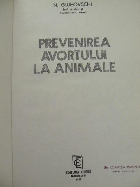 Carte Prevenirea avortului la animale - N. Ghuhovschi