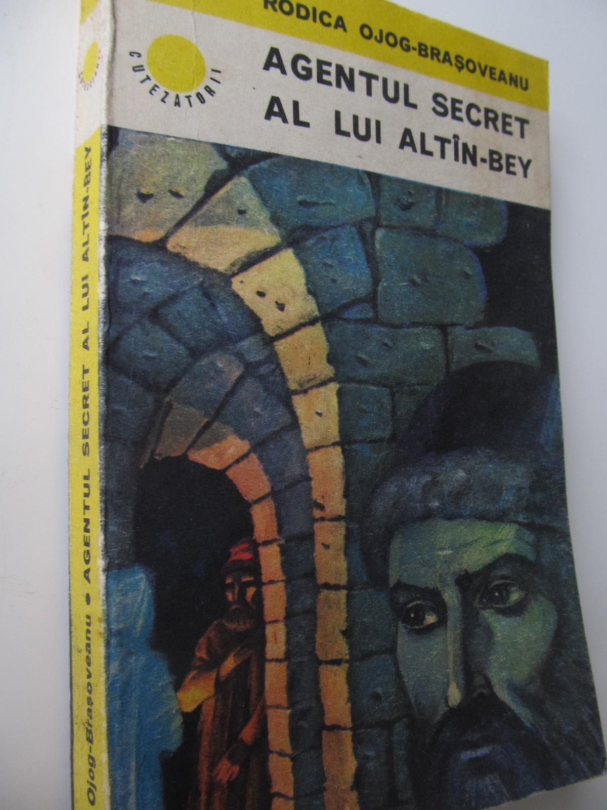 Agentul secret al lui Altin Bey - Rodica Ojog Brasoveanu | Detalii carte