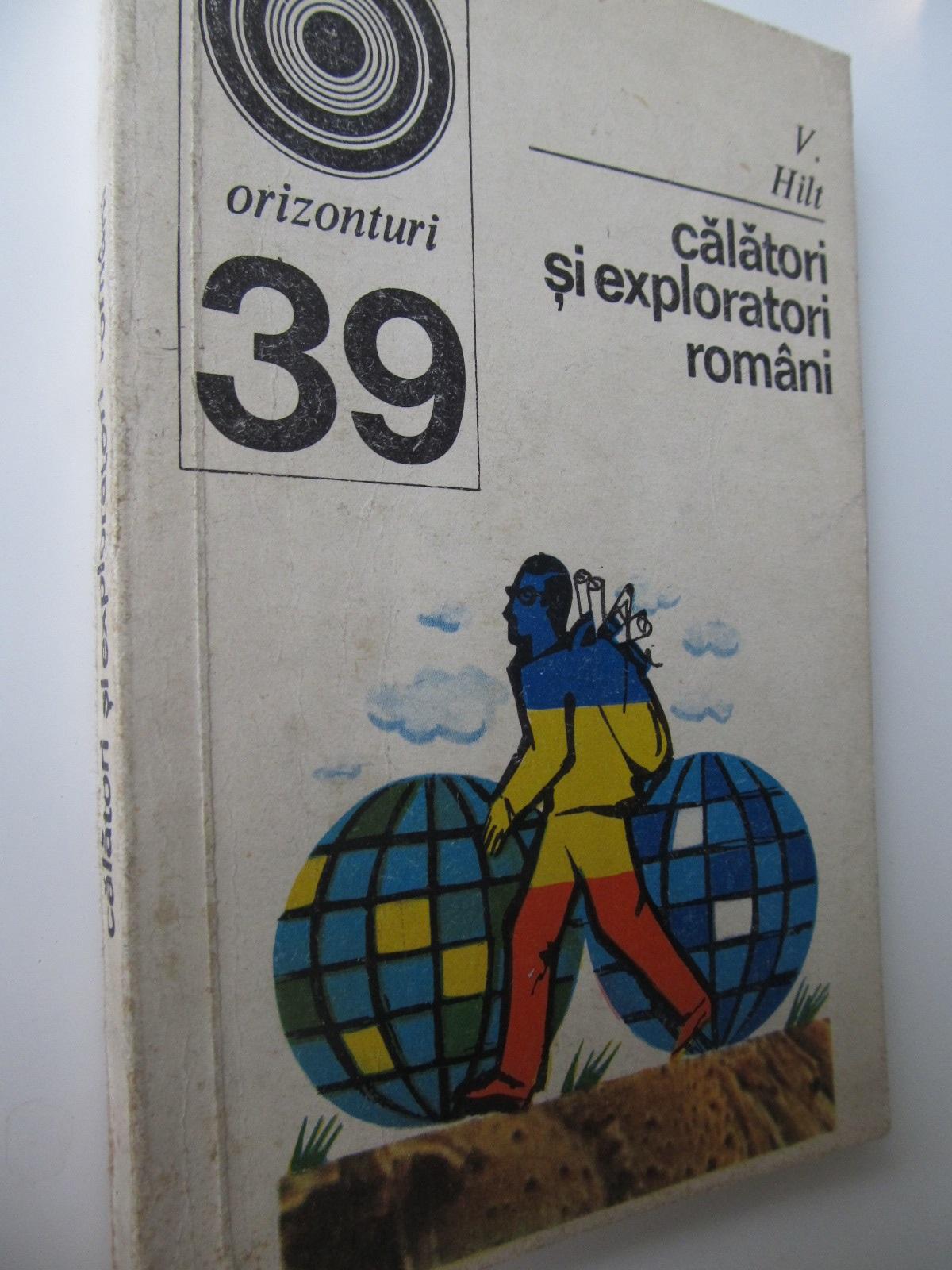 Calatori si exploratori romani (39) - V. Hilt | Detalii carte