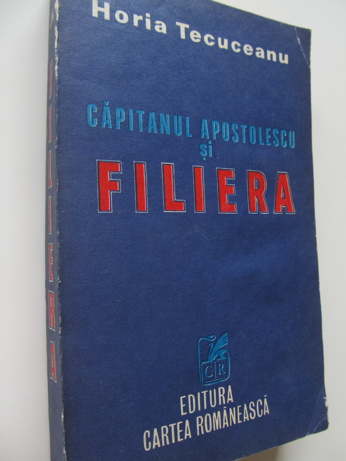 Capitanul Apostolescu si Filiera - Horia Tecuceanu | Detalii carte