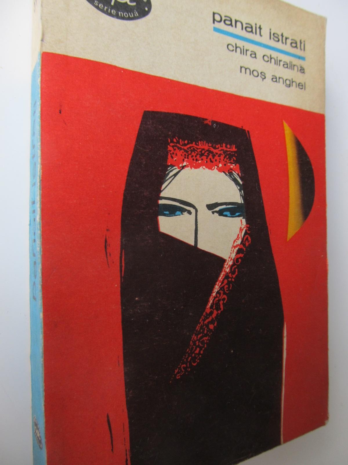 Chira Chiralina - Mos Anghel - Panait Istrati | Detalii carte