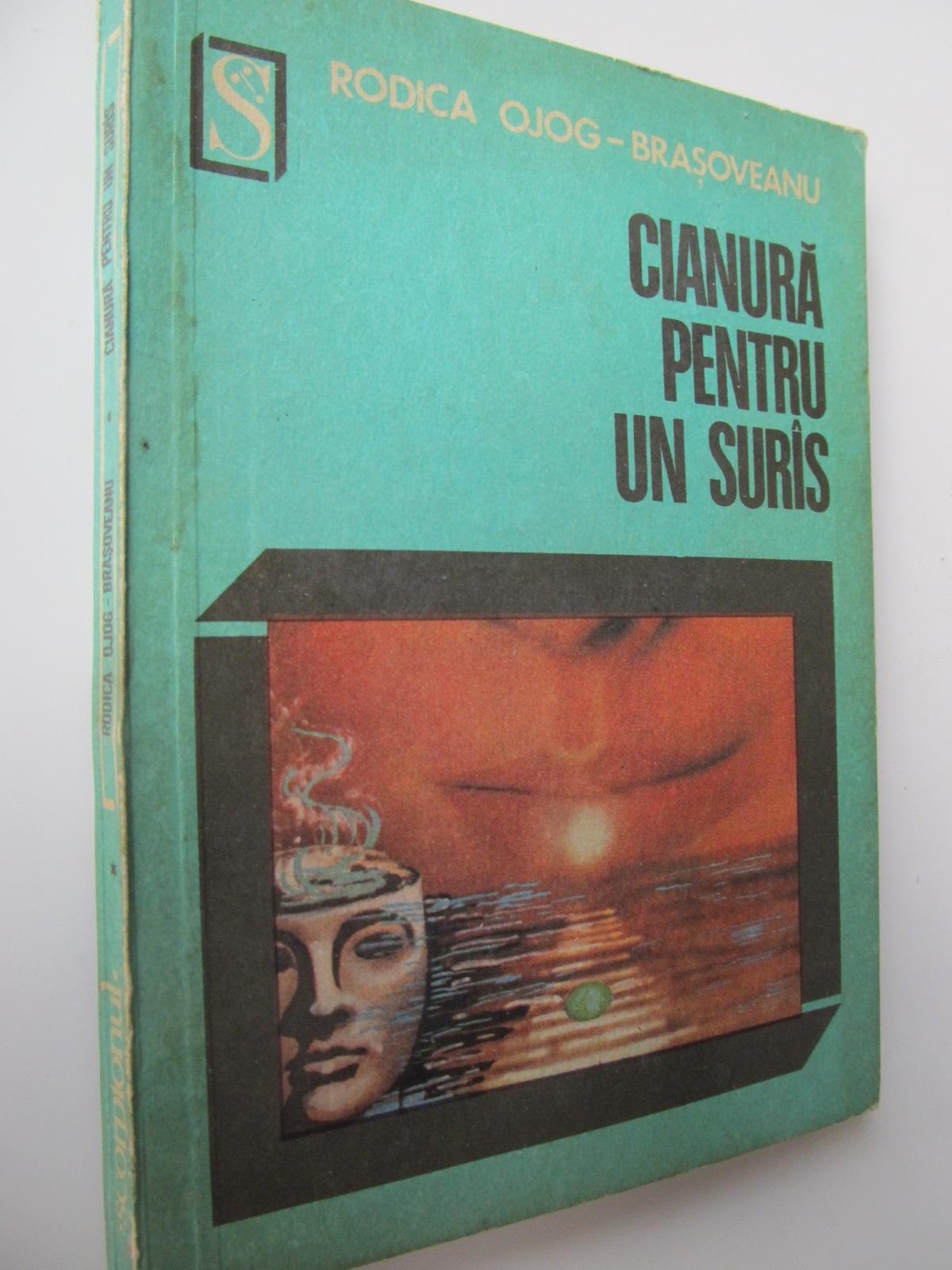 Cianura pentru un suras - Rodica Ojog Brasoveanu | Detalii carte