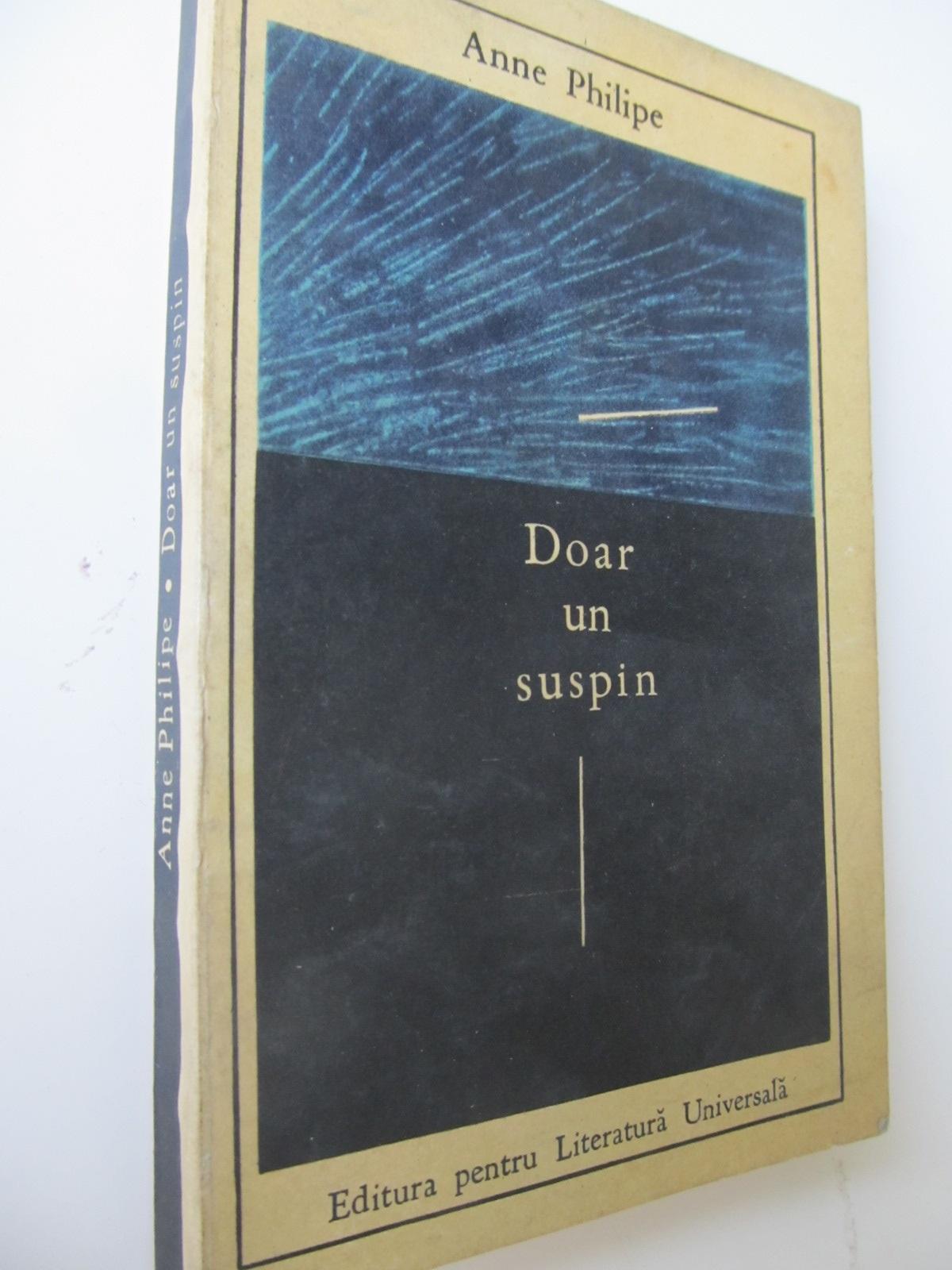 Doar un suspin - Anne Philipe | Detalii carte