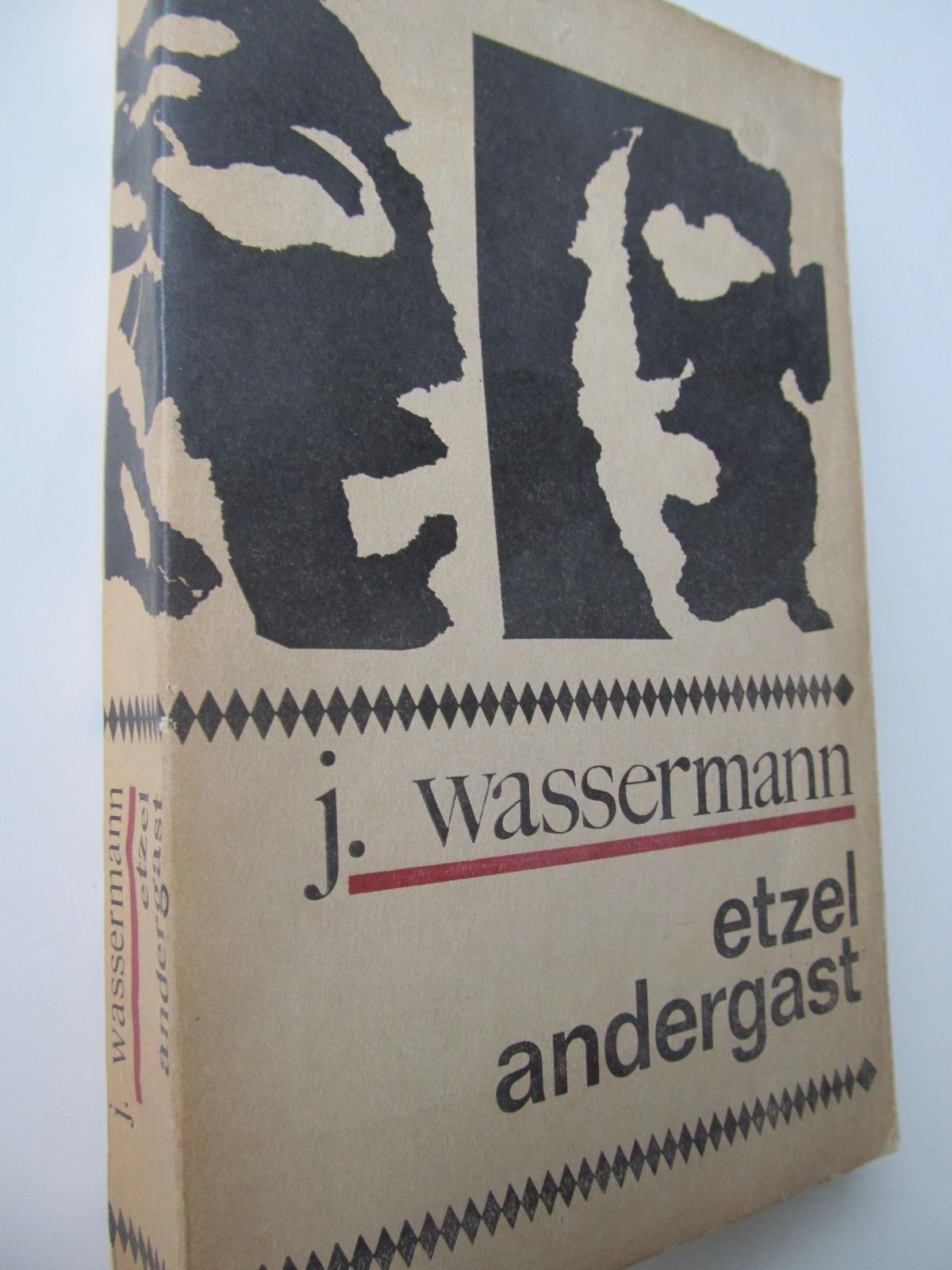 Etzel Andergast - J. Wassermann | Detalii carte