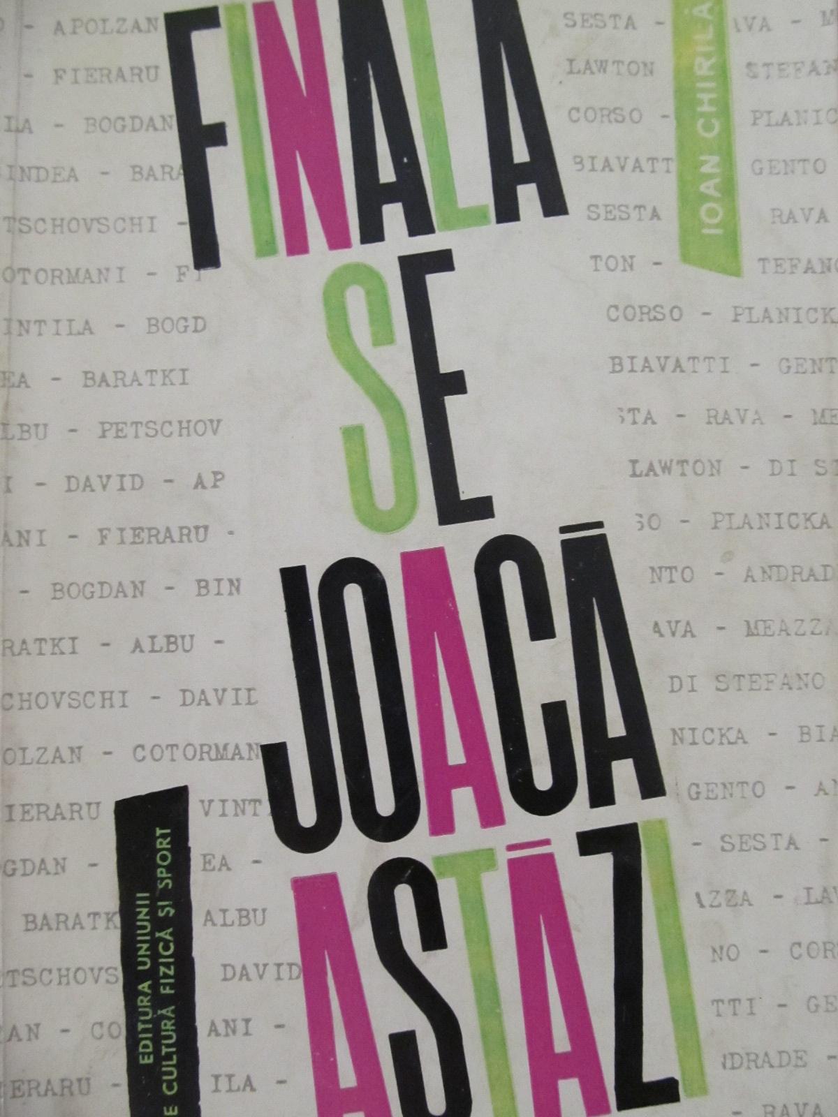 Finala se joaca astazi [1] - Ioan Chirila | Detalii carte