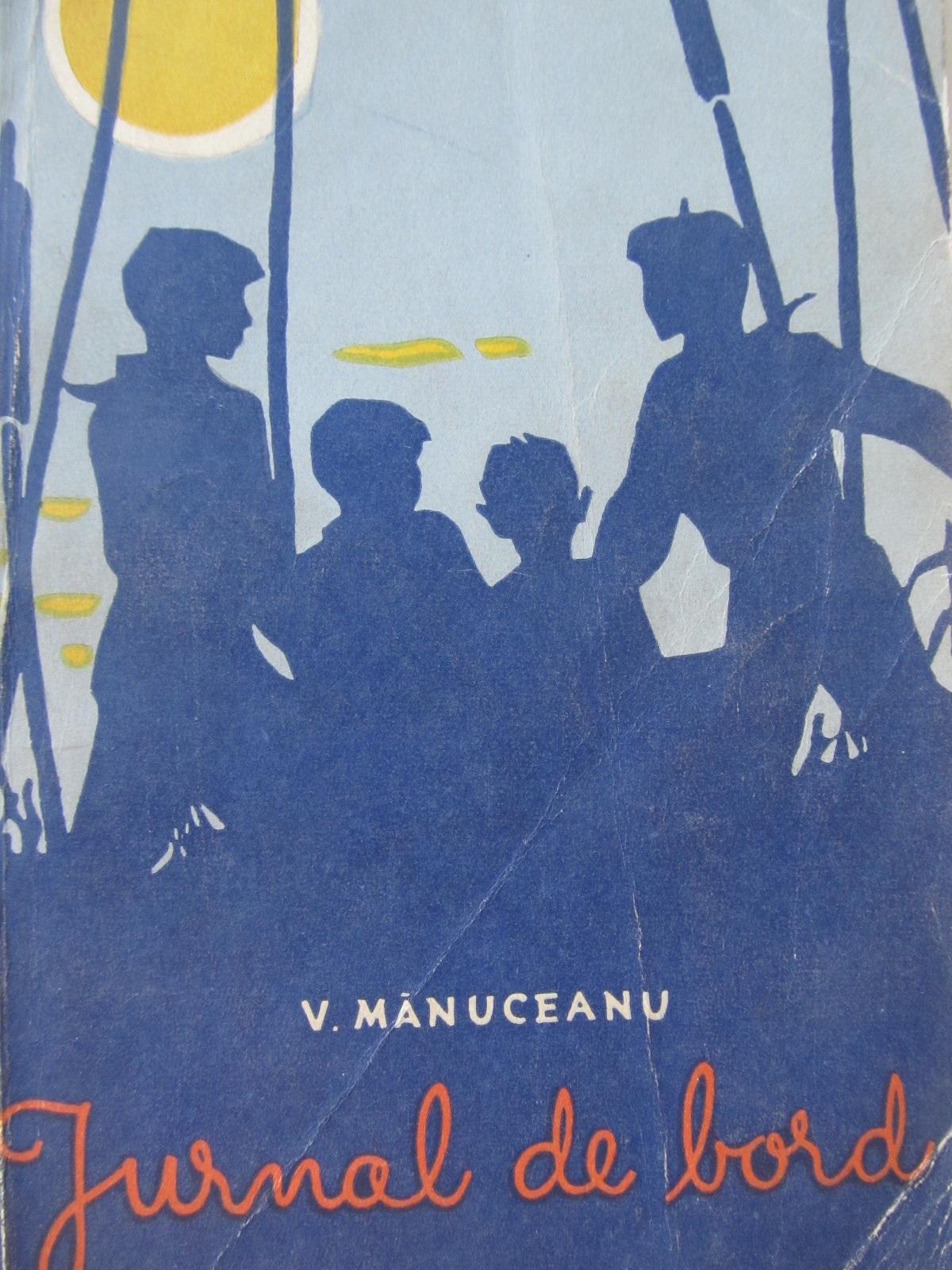Jurnal de bord - V. Manuceanu | Detalii carte