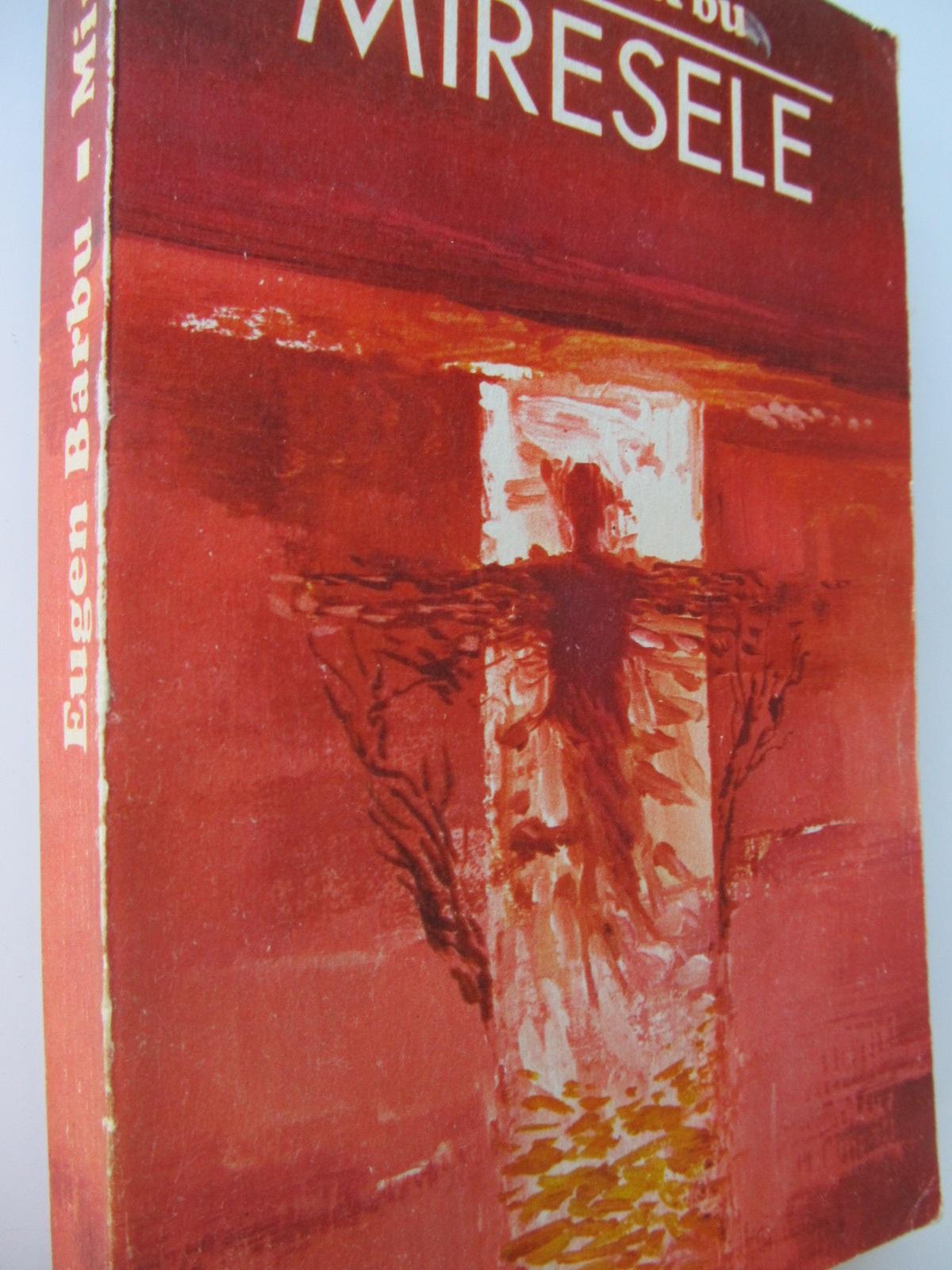 Miresele - Eugen Barbu | Detalii carte