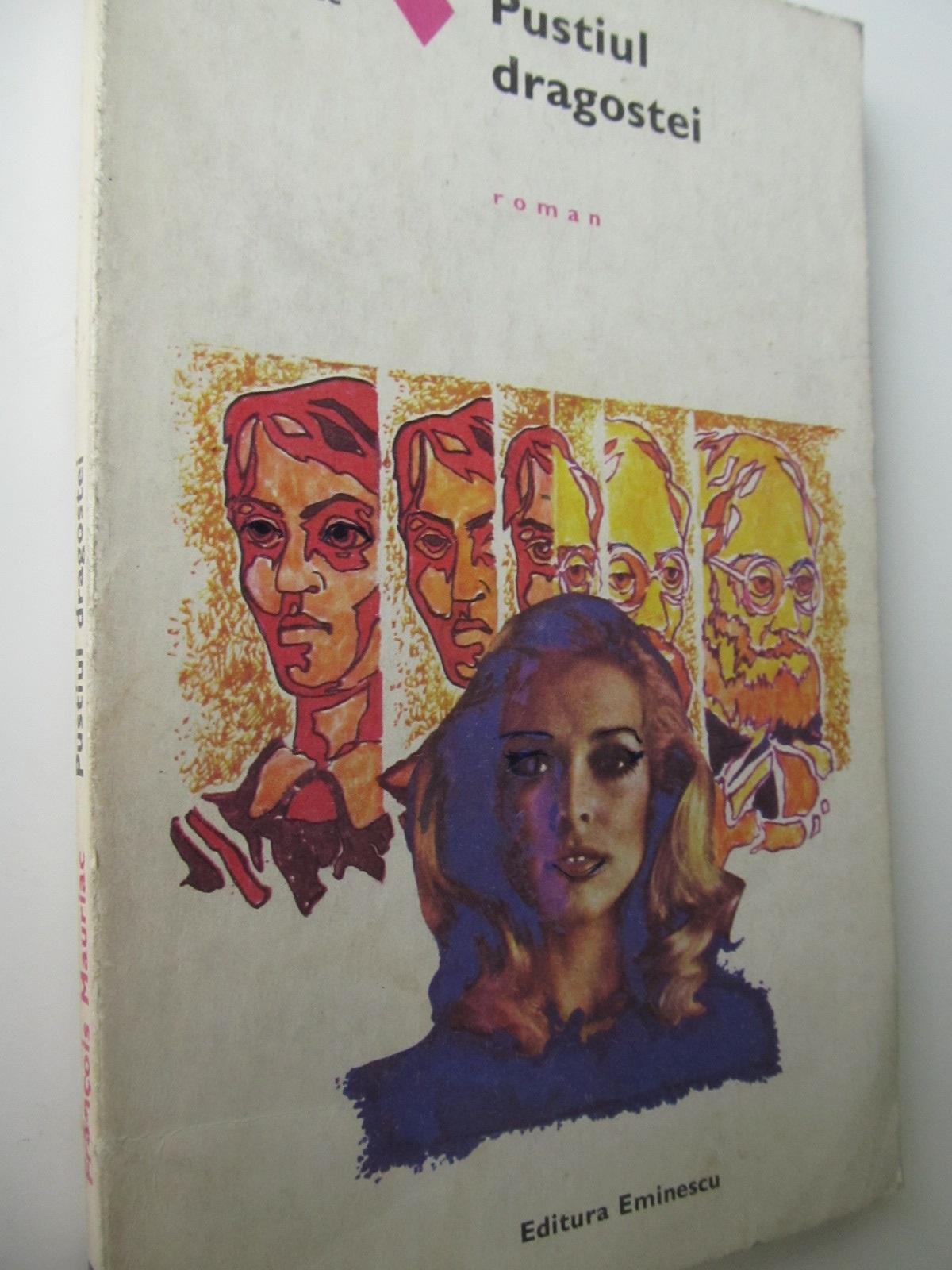 Pustiul dragostei - Francois Mauriac | Detalii carte