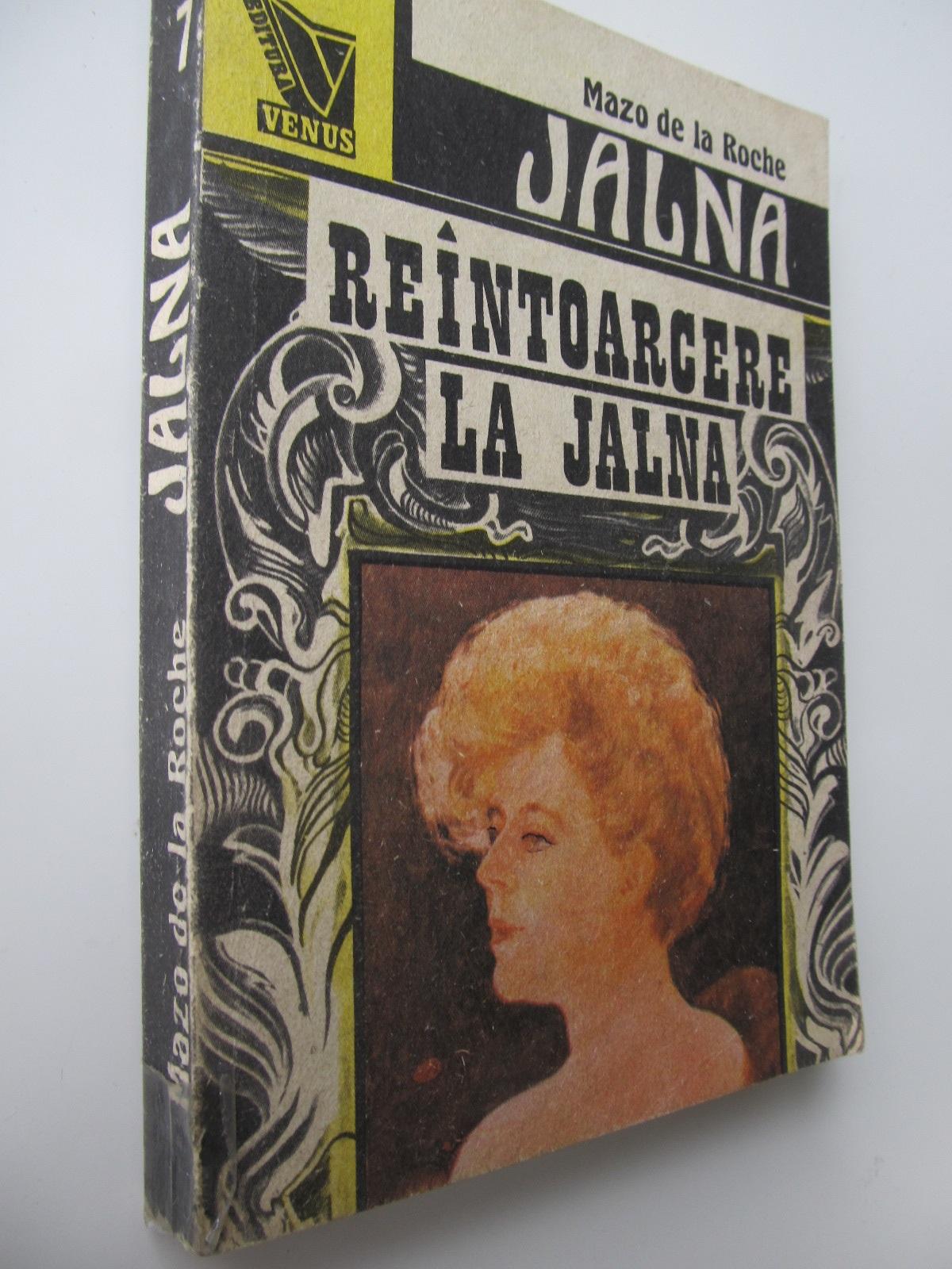 Reintoarcere la Jalna - Jalna (7) - Mazo de la Roche | Detalii carte