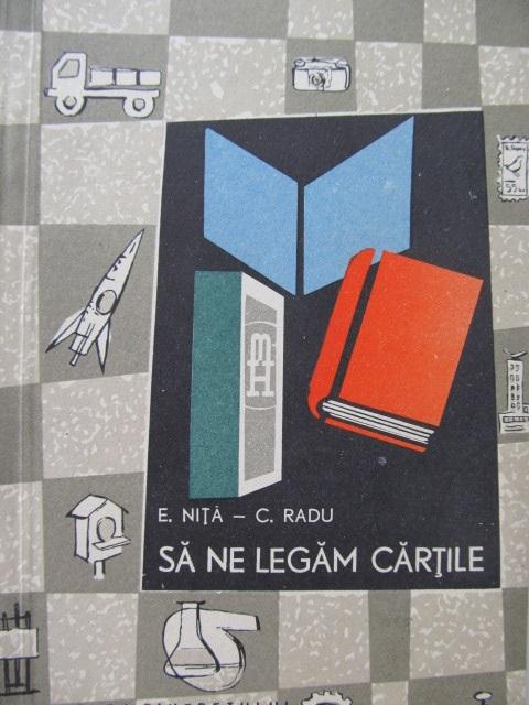 Sa ne legam cartile - E. Nita , C. Radu | Detalii carte