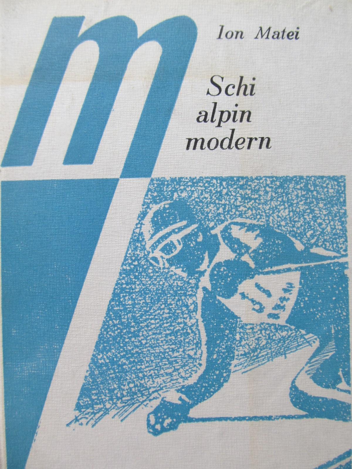 Schi alpin modern - Ion Matei | Detalii carte