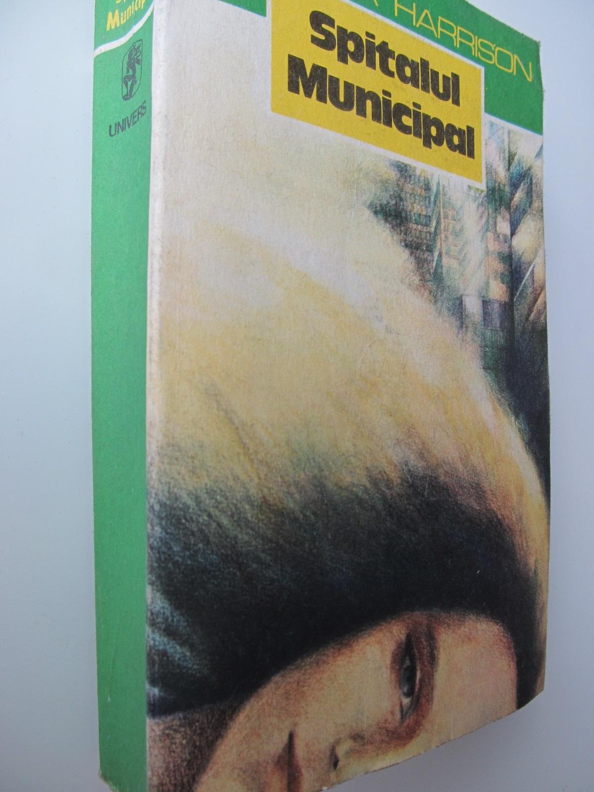 Spitalul municipal - Barbara Harrison | Detalii carte